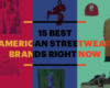 15 Best Streetwear Brands of Today